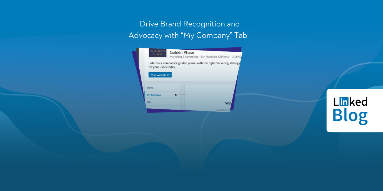 "Drive Brand Recognition and Advocacy with ""My Company"" Tab"